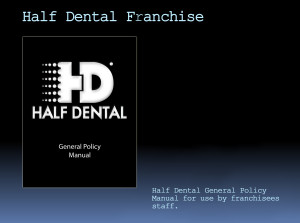 Half Dental General Policy Manual